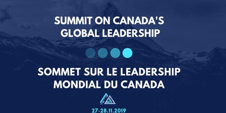 Summit on Canada's Global Leadership-Sommet sur le leadership mondial du Ca tickets
