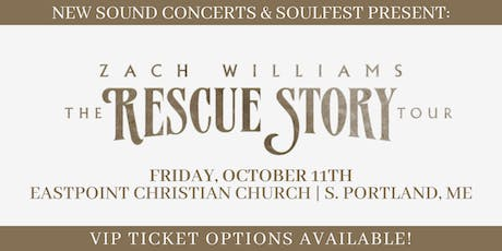 ZACH WILLIAMS - RESCUE STORY | THE TOUR - PORTLAND, ME tickets