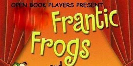 Open Book Players-Frantic Frogs (Eve) tickets