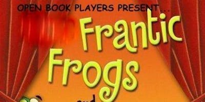 Open Book Players-Frantic Frogs (Matinee)
