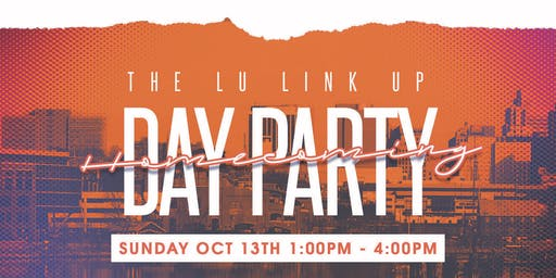 The LU Link Up (Homecoming Day Party)