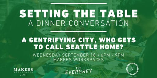 Setting The Table: A Gentrifying City, Who Gets To Call Seattle Home?