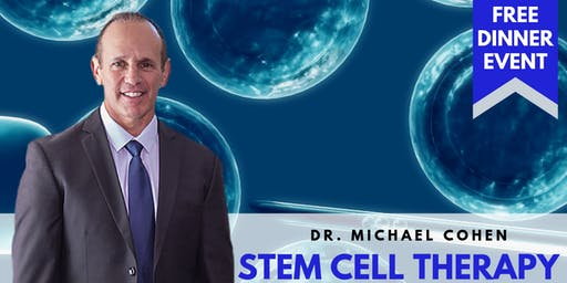 Stem Cell RAGE | FREE Dinner Event with Dr. Michael Cohen