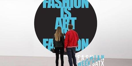 FASHION WEEK SATX™ - Fashion Is Art™ tickets