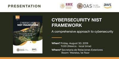 """Presentation and panel of the OAS-AWS White Paper: """"Cybersecurity NIST Framework. A comprehensive approach to cybersecurity"""""""