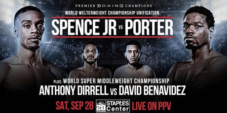 PPV - World Welterweight Championship Unification - Spence Jr vs Porter tickets