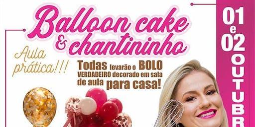 Balloon Cake e Chantininho