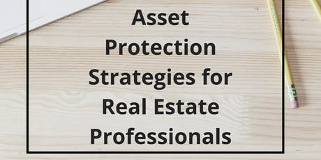 Asset Protection Strategies for Real Estate Professionals tickets