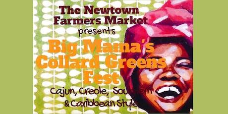 Big Mama's Collard Greens Fest by The Newtown Farmers Market tickets