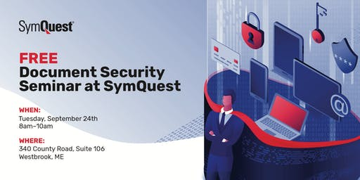 FREE Document Security Seminar at SymQuest, Westbrook