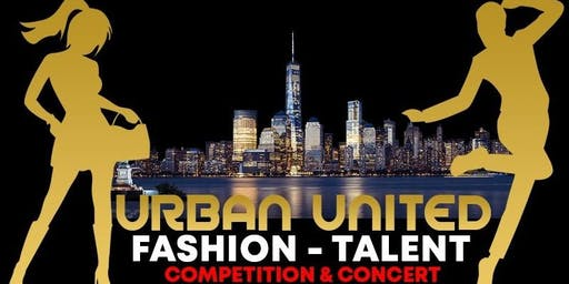 CASTING REGISTRATION~URBAN UNITED FASHION~TALENT COMPETITION & CONCERT