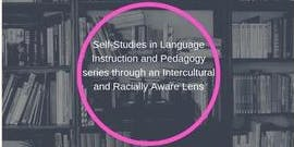 Self-Studies in Language Instruction and Pedagogy Series with SIETAR BC - Monthly Meetup September 2019