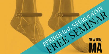 FREE Peripheral Neuropathy & Nerve Pain Breakthrough Dinner Seminar - Newton, MA tickets