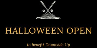 Halloween Golf Open - to benefit Downside Up