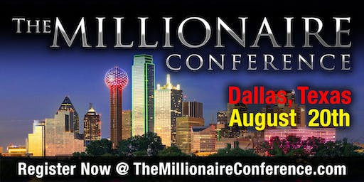 THE MILLIONAIRE CONFERENCE DALLAS