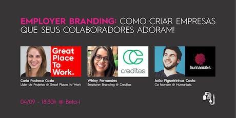 Employer Branding: Como criar empresas que seus colaboradores adoram! bilhetes