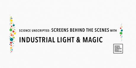 Screens Behind the Scenes with Industrial Light & Magic tickets