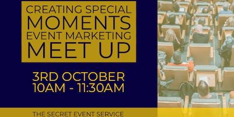 Creating Special Moments - Event Marketing Meet Up in Huddersfield Biz Week tickets