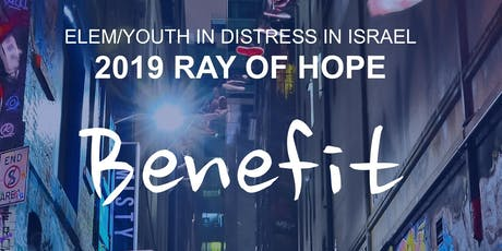 ELEM/Youth in Distress in Israel - Ray of Hope Benefit 2019 tickets
