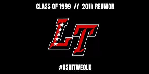 Official 20th Reunion - LTHS Class of 1999