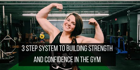 3 Step System To Building Strength and Confidence tickets