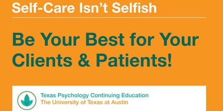 (Live Webinar) Self-Care Isn't Selfish: Be Your Best for Your Clients & Patients! tickets