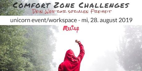 Comfort Zone Challenges //Thema: Mach dich frei von der Bewertung anderer! Tickets