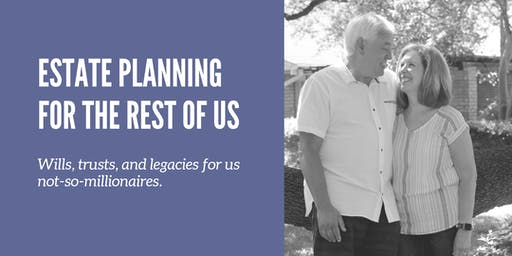 Estate Planning for the Rest of Us - 2019.09