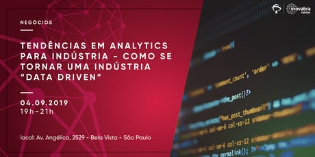 """Tendências em Analytics para Indústria - Como se tornar uma indústria """"Data Driven"""" ingressos"""