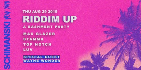 Riddim Up: A Bashment Party with Special Guest Wayne Wonder tickets