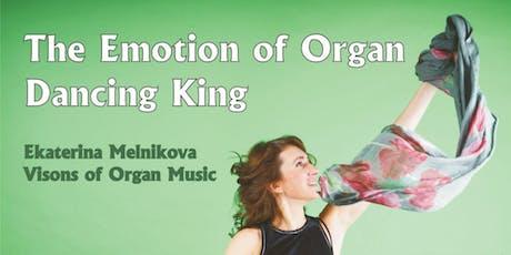 Emotion of Organ / Dancing King Tickets