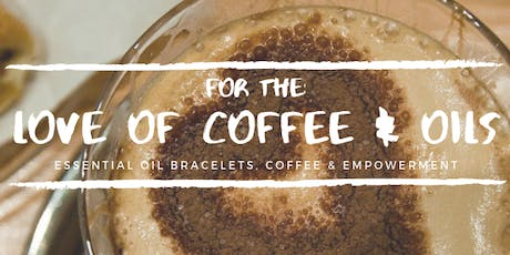 Love of Coffee & Oils tickets
