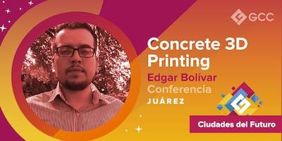 """Concrete 3D Printing"" - CIUDAD JUAREZ"
