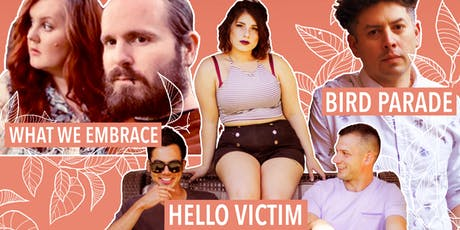 Root Dwellers presents: What We Embrace, Hello Victim, Bird Parade tickets