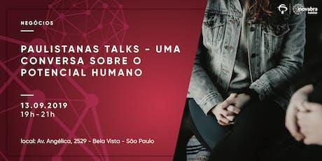 Paulistanas Talks - uma conversa sobre o potencial humano ingressos