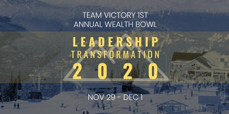 Team Victory 1st Annual Wealth Bowl  - Leadership Transformation 2020 tickets