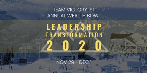 Team Victory 1st Annual Wealth Bowl  - Leadership Transformation 2020