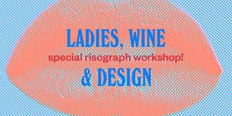 Risograph Basics with Ladies, Wine & Design Portland! tickets