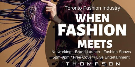 TORONTO FASHION INDUSTRY PRESENTS: WHEN FASHION MEETS NETWORKING tickets