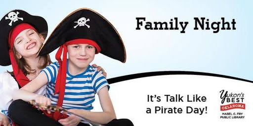 Family Night - Talk like a Pirate Day!