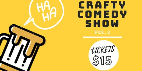 Crafty Comedy Show - Vol. 3 tickets