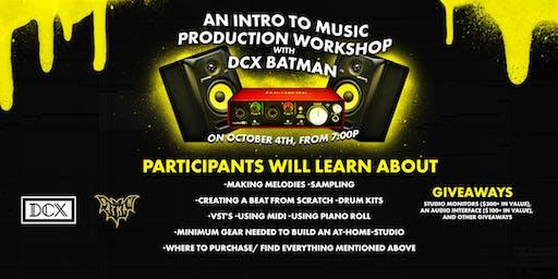DCX Presents: An Intro to Music Production with DCX Batman