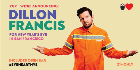 New Year's Eve with Dillon Francis in San Francisco + Open Bar