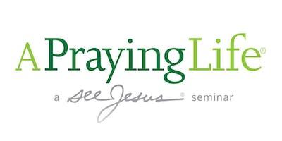A Praying Life - Chalfont, PA - Nov. 8-9, 2019