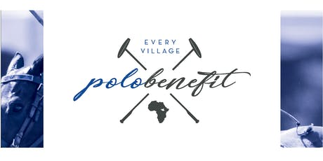 2019 Every Village Polo Benefit tickets