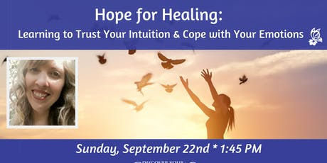 Hope for Healing: Learning to Trust Your Intuition and Your Emotions tickets