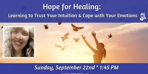 Hope for Healing: Learning to Trust Your Intuition and Your Emotions