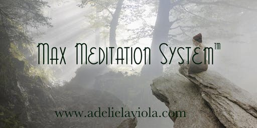 The Max Meditation System™ - Bring a friend & both of you come FREE