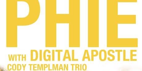 Phie / Digital Apostle / Cody Templeman Trio tickets