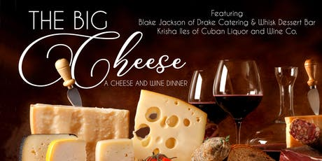 The Big Cheese: A Cheese & Wine Dinner tickets